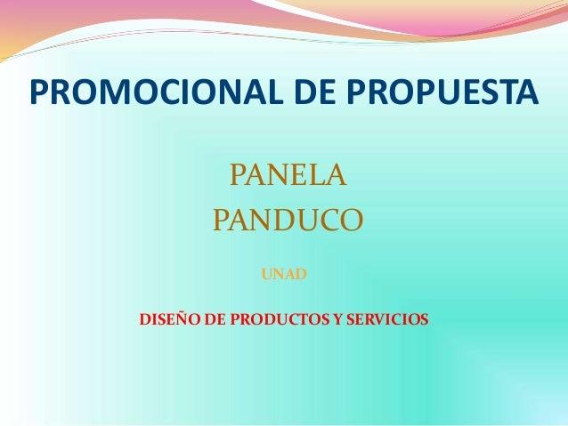 PROMOCIONAL DE PROPUESTA PANELA PANDUCO UNAD DISEÑO DE PRODUCTOS Y SERVICIOS