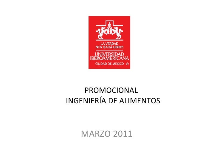 PROMOCIONAL   INGENIERÍA DE ALIMENTOS MARZO 2011
