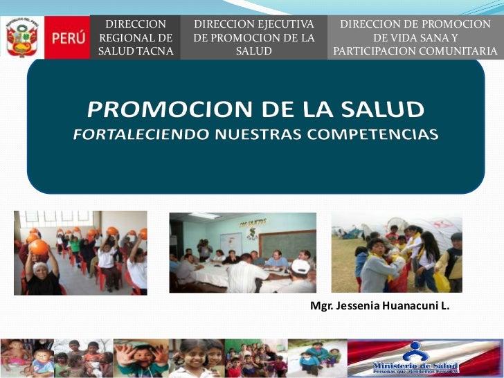DIRECCION REGIONAL DE SALUD TACNA<br />DIRECCION DE PROMOCION DE VIDA SANA Y PARTICIPACION COMUNITARIA<br />DIRECCION EJEC...