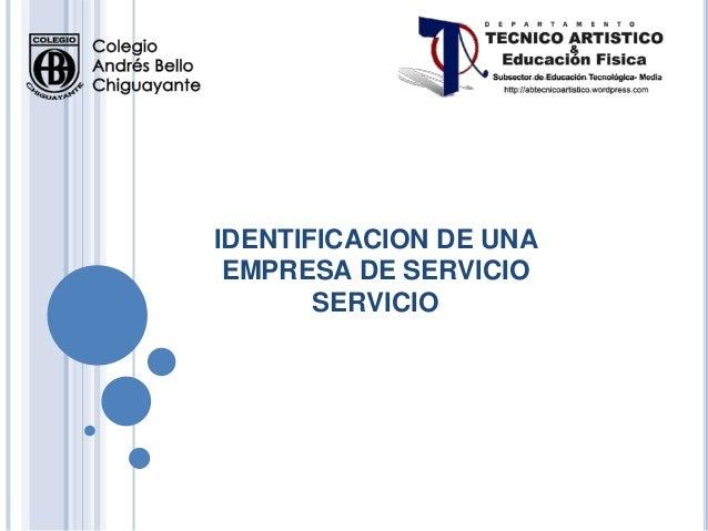 IDENTIFICACION DE UNAEMPRESA DE SERVICIOSERVICIO
