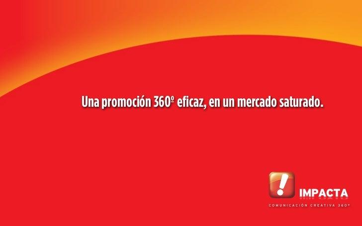 Una promoción 360º eficaz, en un mercado saturado.