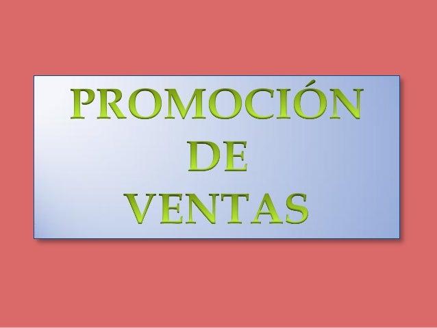 MEZCLA PROMOCIONAL (PROMOCIÓN)  Venta Personal  Publicidad  Promoción de ventas  Relaciones públicas  Mercadotecnia d...