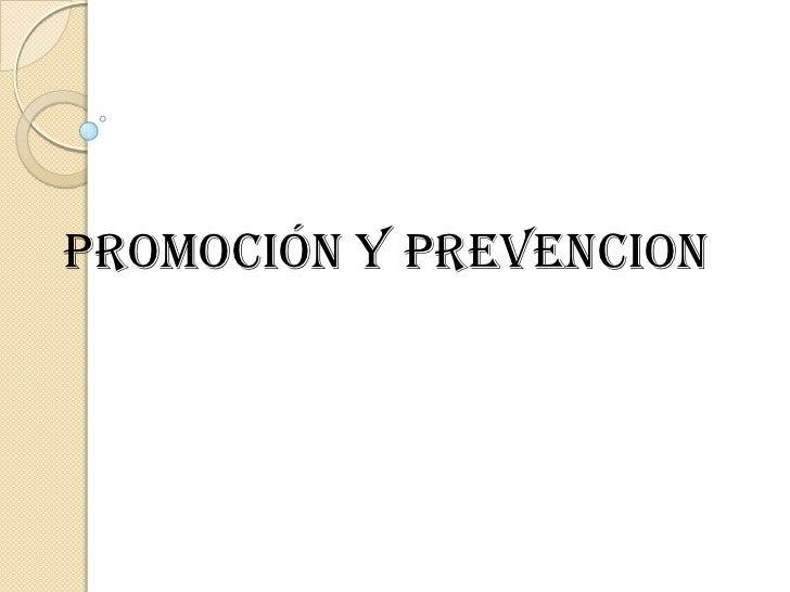 Promoción y prevencion<br />