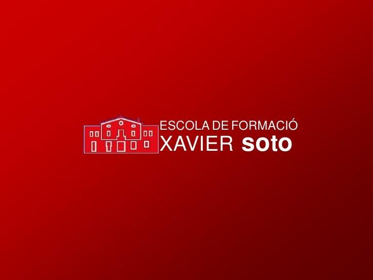 ESCOLA DE FORMACIÓ XAVIER    soto