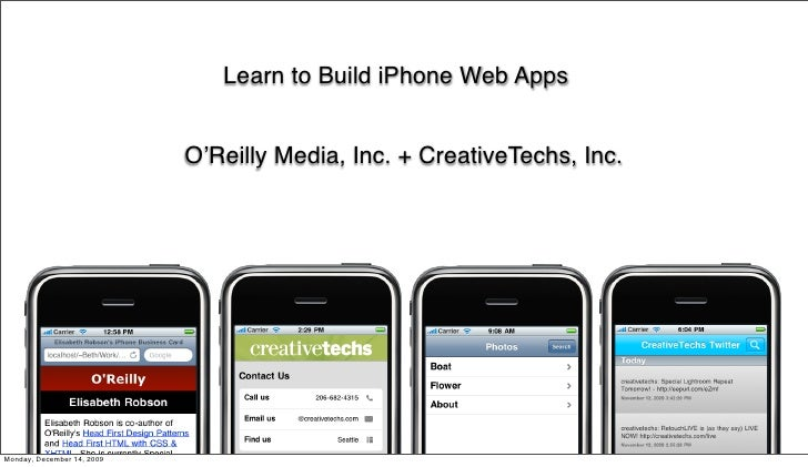 Learn to Build iPhone Web Apps                               O'Reilly Media, Inc. + CreativeTechs, Inc.     Monday, Decemb...