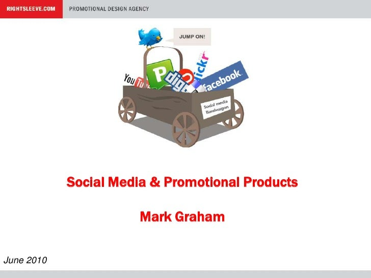 Social Media & Promotional Products<br />Mark Graham<br />June 2010<br />