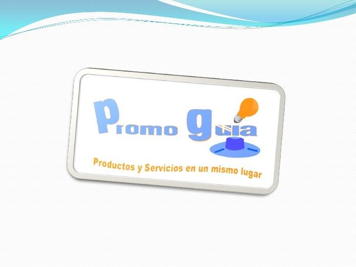 Qué es Promo Guía            Es una publicación mensual de distribución gratuita, que contiene            información deta...