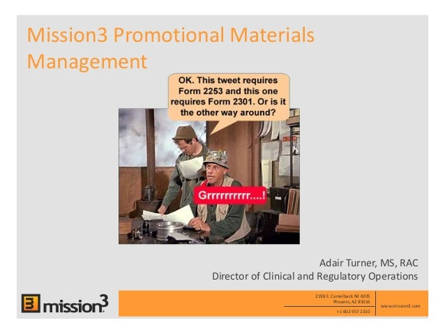 +1 602 957 2150 2198 E. Camelback Rd #205 Phoenix, AZ 85016 www.mission3.com Mission3 Promotional Materials Management Ada...