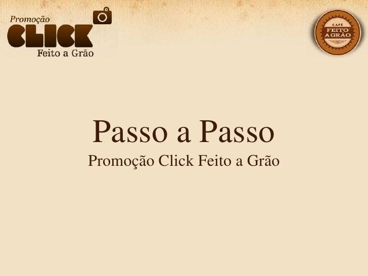 Promoção  Click  Feito a Grão