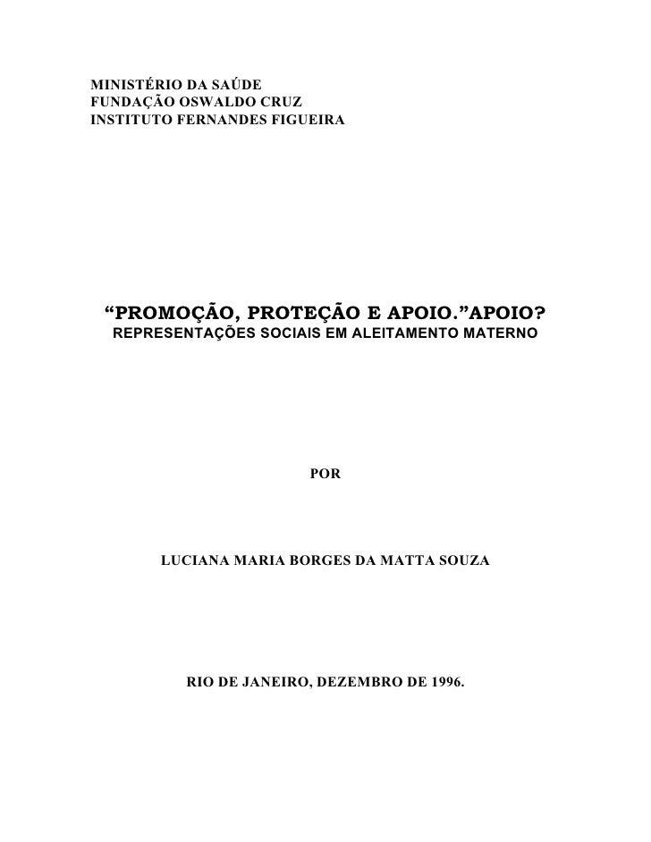 """MINISTÉRIO DA SAÚDE FUNDAÇÃO OSWALDO CRUZ INSTITUTO FERNANDES FIGUEIRA      """"PROMOÇÃO, PROTEÇÃO E APOIO.""""APOIO?   REPRESEN..."""
