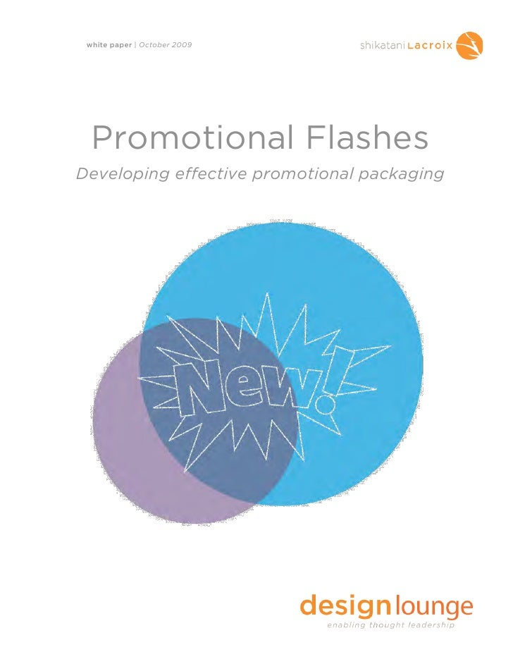 white paper   October 2009       Promotional Flashes Developing effective promotional packaging