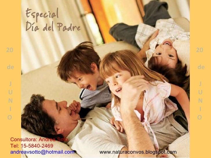20  de J U N I O   20  de J U N I O   Consultora: Andrea Soto Tel: 15-5840-2469 [email_address]   www.naturaconvos.blogspo...