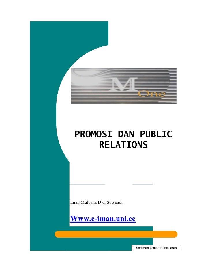 PROMOSI DAN PUBLIC        RELATIONS     ImanMulyanaDwiSuwandi   Www.eiman.uni.cc                               Seri...
