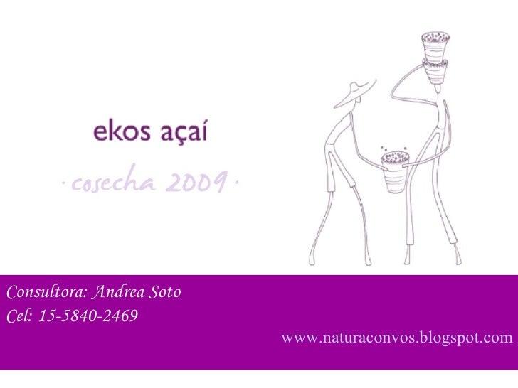Consultora: Andrea Soto Cel: 15-5840-2469                                                                 www.naturaconvos...