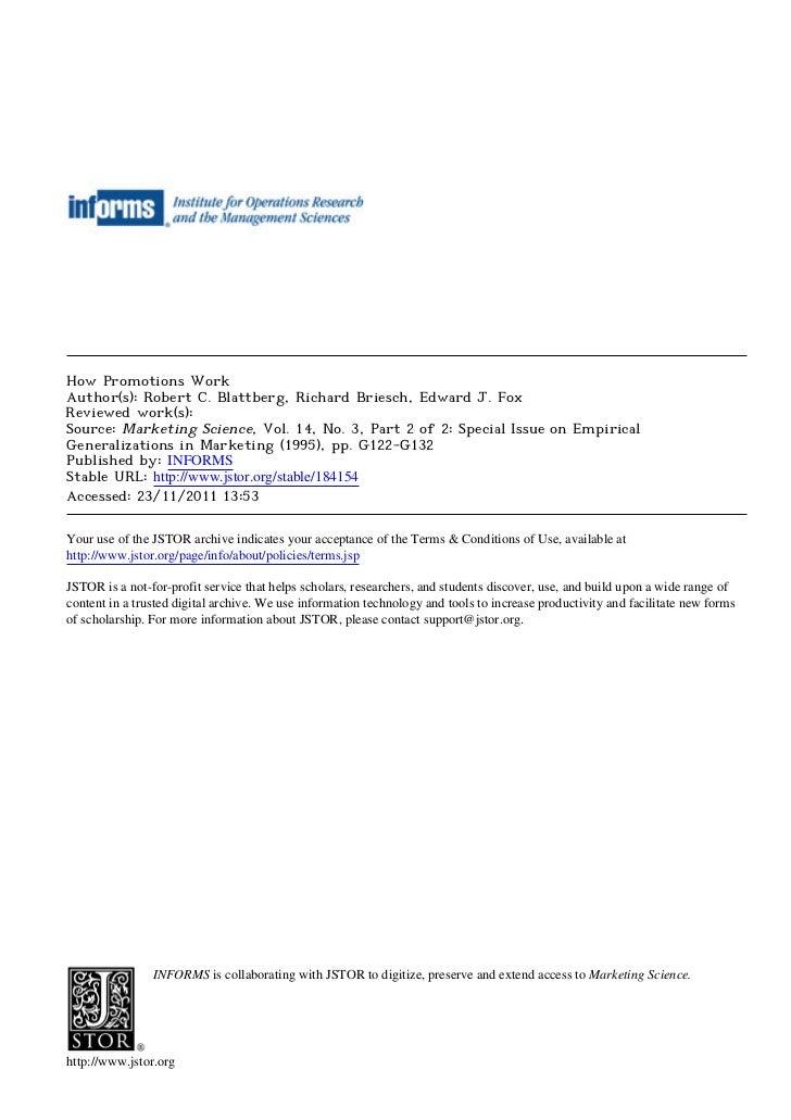 How Promotions WorkAuthor(s): Robert C. Blattberg, Richard Briesch, Edward J. FoxReviewed work(s):Source: Marketing Scienc...