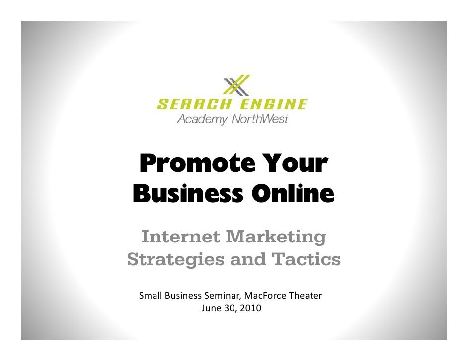 Promote Your Business Online  Internet Marketing Strategies and Tactics  Small Business Seminar, MacForce Theater  Small B...