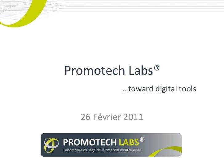 Promotech Labs®           …toward digital tools  26 Février 2011