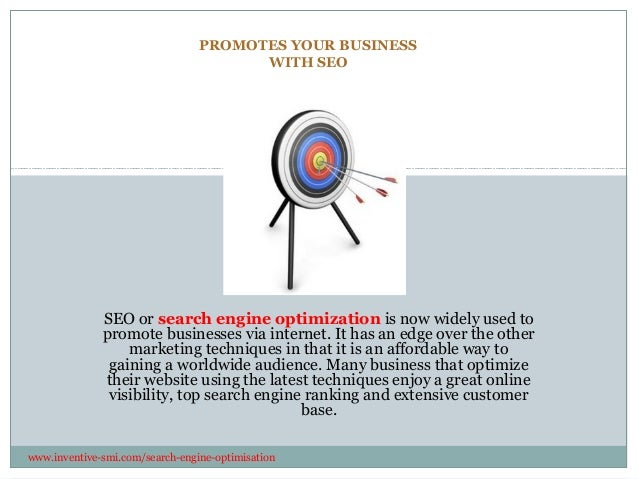 PROMOTES YOUR BUSINESS WITH SEO SEO or search engine optimization is now widely used to promote businesses via internet. I...