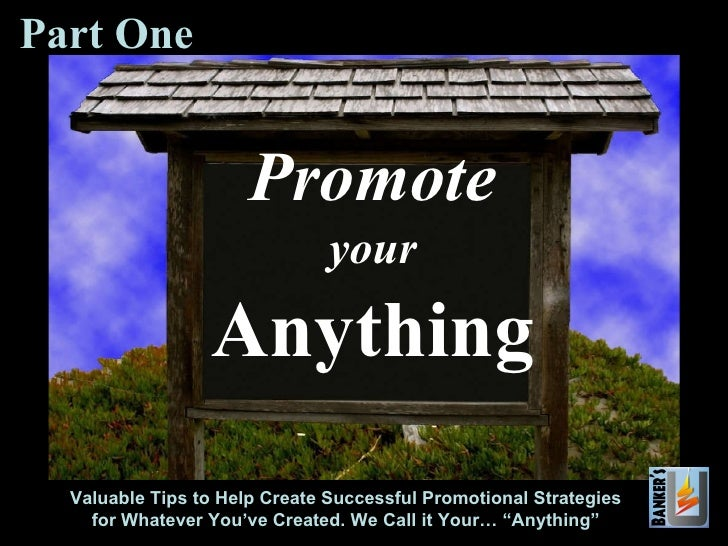 Promote Your Anything - Part 1