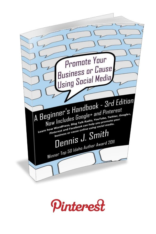 Promote your Business or Cause     Using Social Media      A Beginner's Handbook            3rd Edition        By Dennis J...
