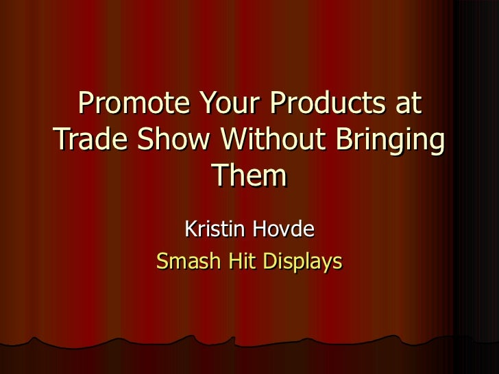 Promote your products at trade show without bringing