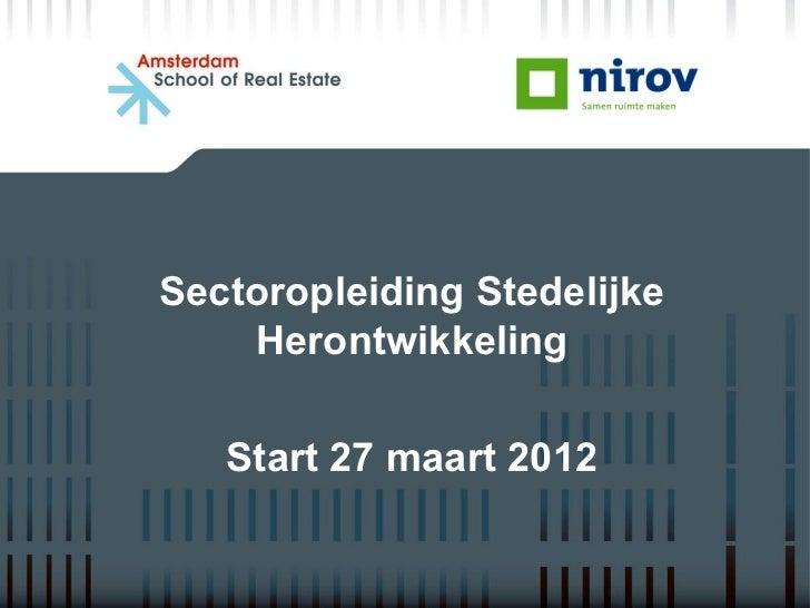 Sectoropleiding Stedelijke    Herontwikkeling   Start 27 maart 2012