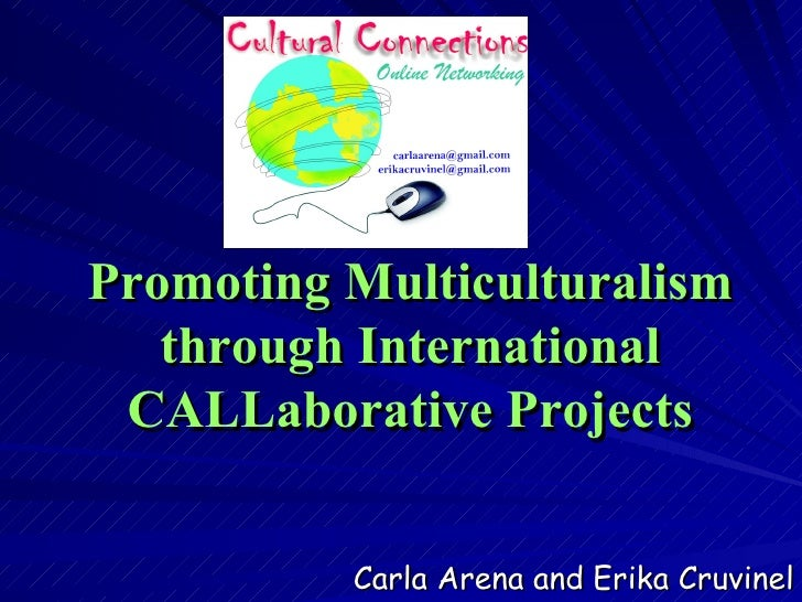 Promoting Multiculturalism through International CALLaborative Projects