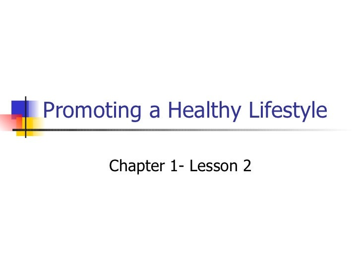 Promoting a Healthy Lifestyle Chapter 1- Lesson 2