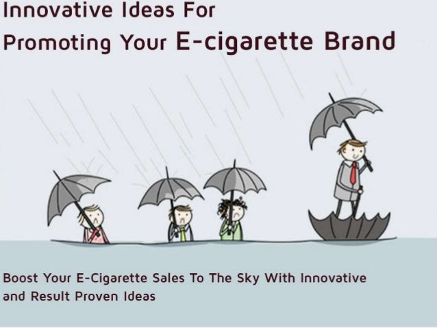 Promote Your E-cigarette Brand Innovatively