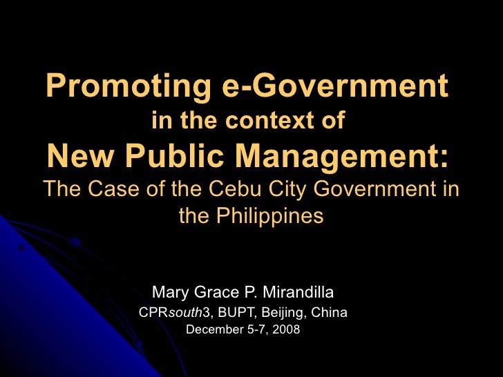 Promoting e-Government  in the context of  New Public Management:   The Case of the Cebu City Government in the Philippine...