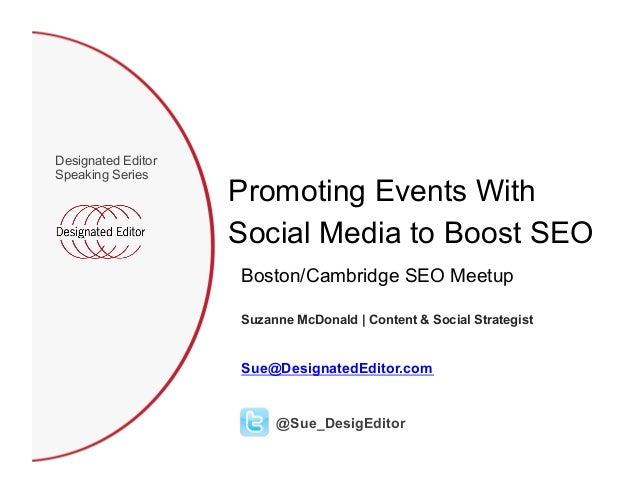 Promoting Events With Social Media to Boost SEO Designated Editor Speaking Series Suzanne McDonald | Content & Social Stra...