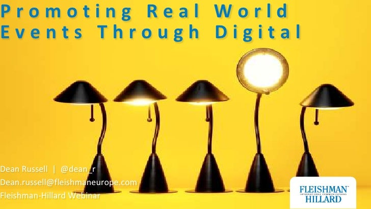 Promoting Real World Events Through Digital <br />Dean Russell  |  @dean_r<br />Dean.russell@fleishmaneurope.com<br />Flei...