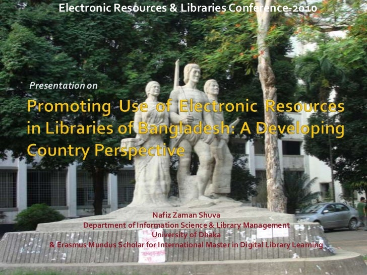 Electronic Resources & Libraries Conference-2010Presentation on                               Nafiz Zaman Shuva           ...
