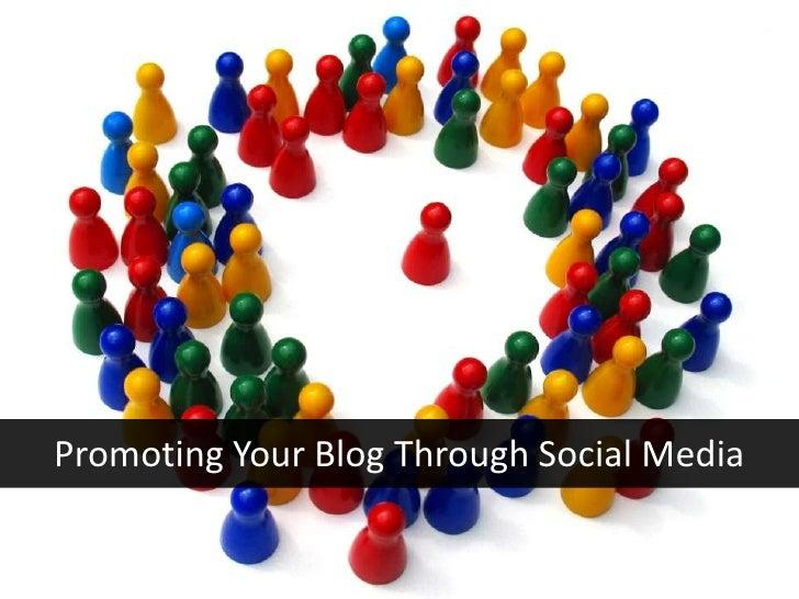 Promoting Your Blog Through Social Media<br />