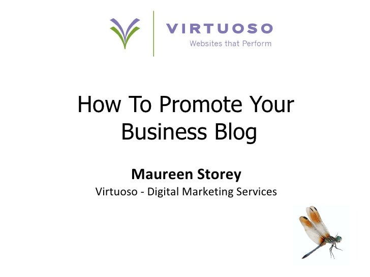 How To Promote Your  Business Blog Maureen Storey Virtuoso - Digital Marketing Services
