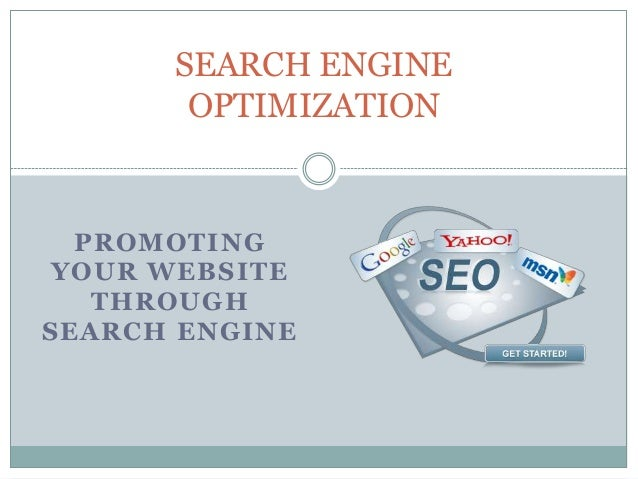 PROMOTINGYOUR WEBSITETHROUGHSEARCH ENGINESEARCH ENGINEOPTIMIZATION