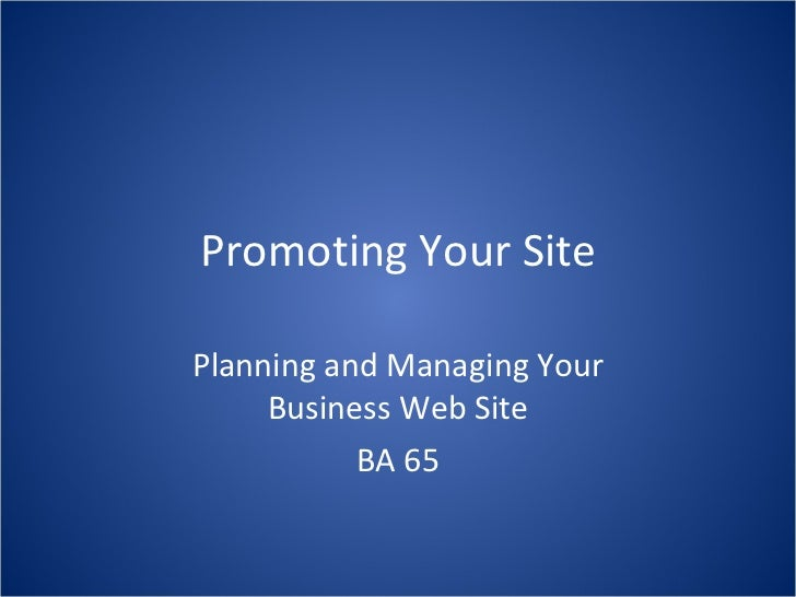 Promoting Your Site Planning and Managing Your Business Web Site BA 65
