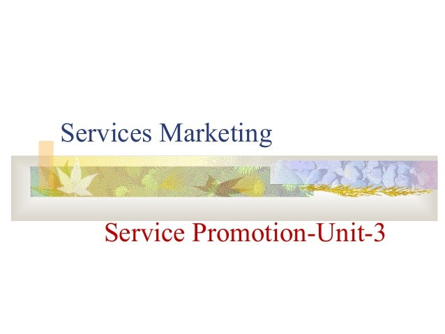 Services MarketingService Promotion-Unit-3