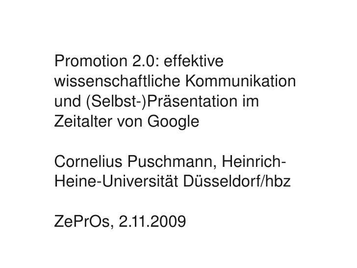 Promotion2.0:effektive     wissenschaftlicheKommunikation     und(Selbst)Präsentationim     ZeitaltervonGoogle ...
