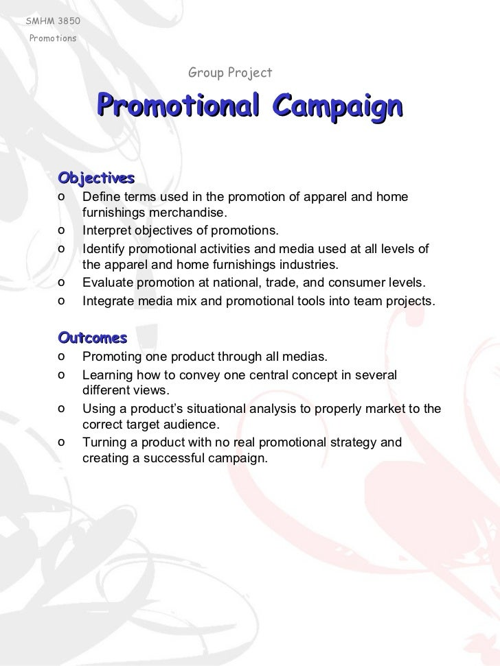 Promotional Campaign SMHM 3850 Promotions <ul><li>Objectives </li></ul><ul><li>Define terms used in the promotion of appar...