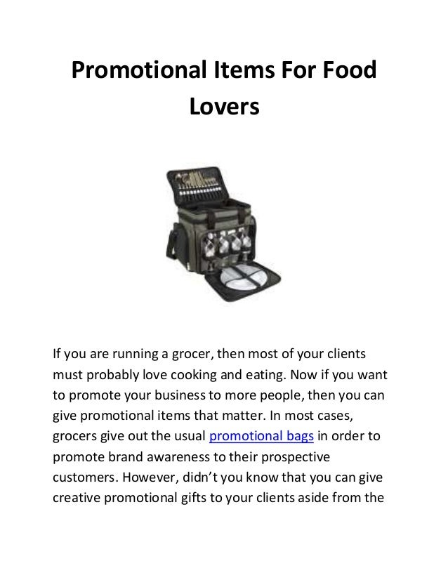 Promotional Items For Food Lovers  If you are running a grocer, then most of your clients must probably love cooking and e...