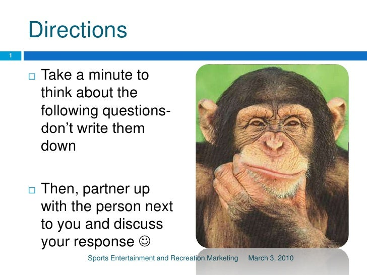 Directions<br />Take a minute to think about the following questions- don't write them down<br />Then, partner up with the...