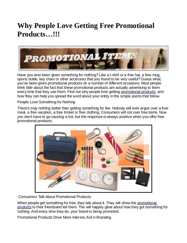 Why People Love Getting Free PromotionalProducts…!!!Have you ever been given something for nothing? Like a t-shirt or a fr...
