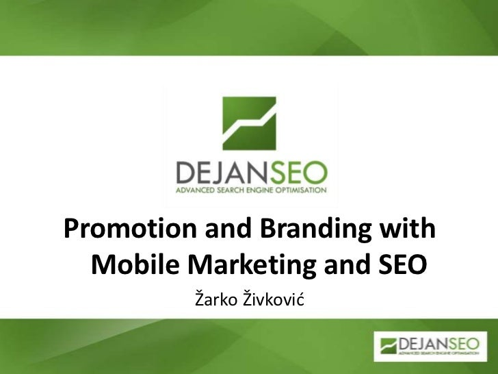 Promotion and Branding with  Mobile Marketing and SEO         Žarko Živković