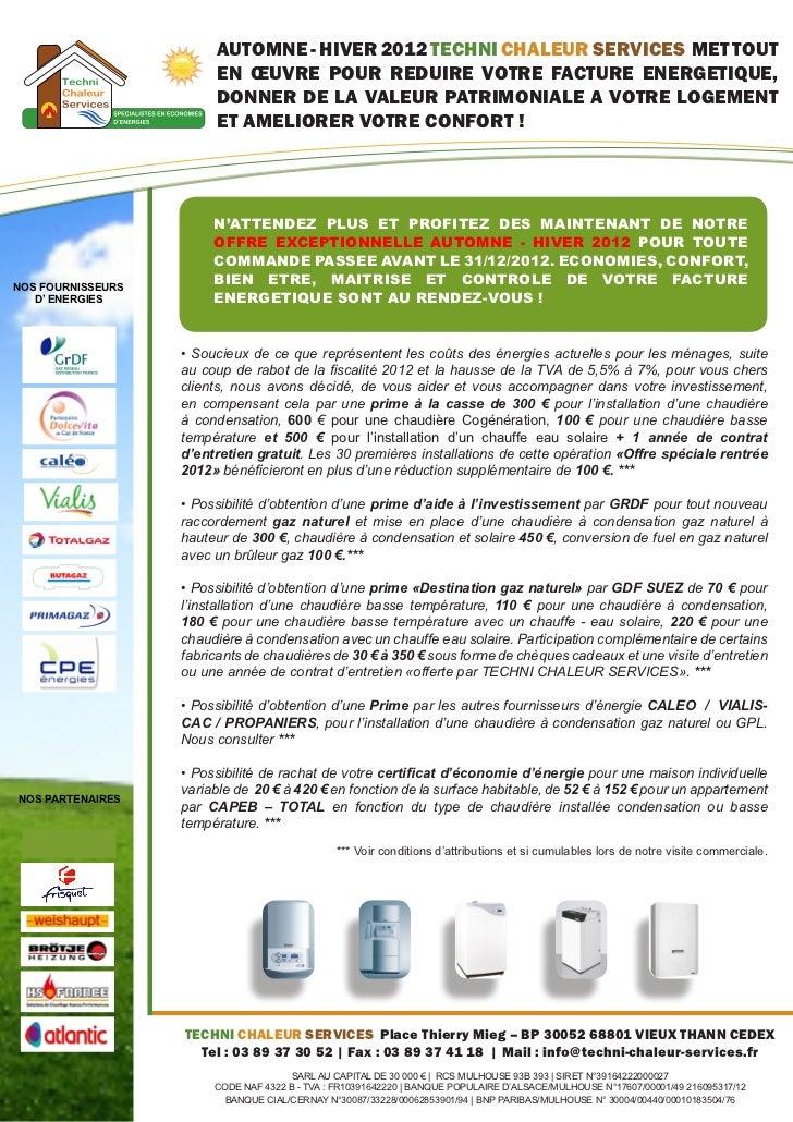 AUTOMNE - HIVER 2012 TECHNI CHALEUR SERVICES MET TOUT                        EN ŒUVRE POUR REDUIRE VOTRE FACTURE ENERGETIQ...