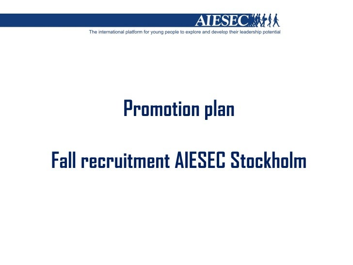 Promotion  plan Fall recruitment AIESEC Stockholm