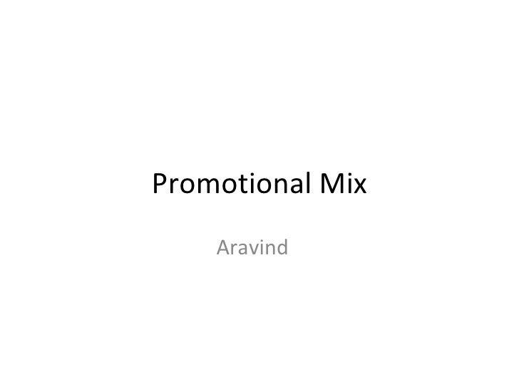 Promotional Mix    Aravind