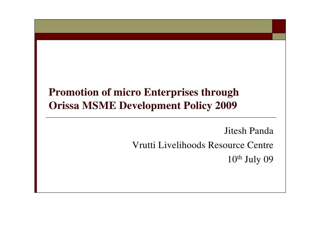 Promotion of micro Enterprises through Orissa MSME Development Policy 2009 100709