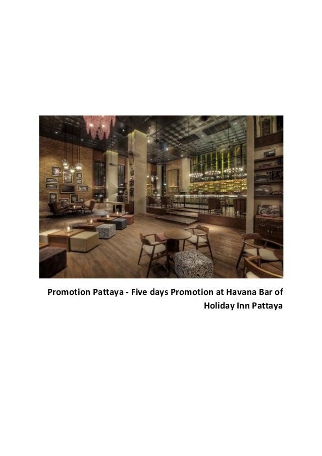 Promotion Pattaya - Five days Promotion at Havana Bar of Holiday Inn Pattaya