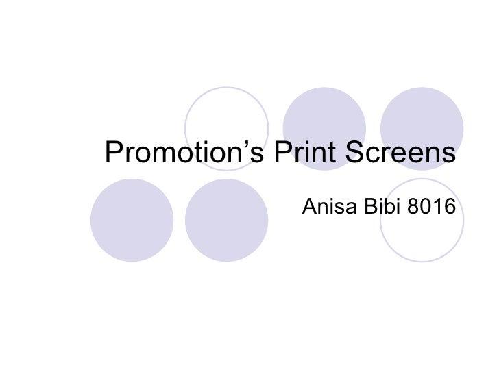 Promotion print screens